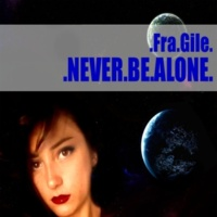 Fra.Gile Never Be Alone