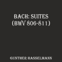 Gunther Hasselmann Bach: Suites (BWV 806-811)