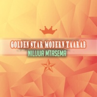 Golden Star Modern Taarab Nilijua Mtasema