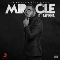 Dji Tafinha Miracle