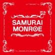 SAMURAI MONROE Bye Bye Hello!