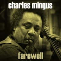 Charles Mingus Just for Laughs, Pt. 2