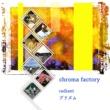 chroma factory radiant
