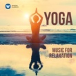 Various Artists Yoga: Music for Relaxation