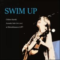 黒木ちひろ SWIM UP (Acoustic Solo Live 2017 at Shimokitazawa LOFT)