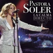 Pastora Soler Obertura La calma / Desnudando el alma (Medley) [Directo 2018]