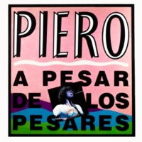 Piero A Pesar de los Pesares
