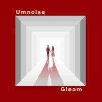 Umnoise Gleam