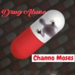 Channo Moses Drug Abuse