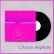 Choice Akipisee Engato