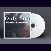 Fank Stories Only You