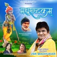 JSR Madhukar Madhurashtkam