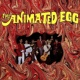 The Animated Egg The Animated Egg (Remastered from the Original Alshire Tapes)