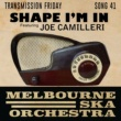 Melbourne Ska Orchestra/Joe Camilleri Shape I'm In (feat.Joe Camilleri)