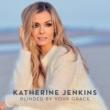 キャサリン・ジェンキンス Blinded By Your Grace