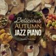 Relaxing Piano Crew Delicious Autumn Jazz Piano ~秋の贅沢ディナーに~
