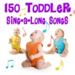 The Countdown Kids 150 Toddler Sing-A-Long Songs