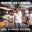 Douglas Lemos Ruas da Minha História