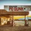 Kid Rock Po-Dunk (Radio Edit)