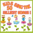 The Countdown Kids Kids Sing the 50 Silliest Songs!