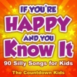 The Countdown Kids If You're Happy and You Know It: 90 Silly Songs for Kids