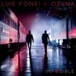 ルイス・フォンシ/Ozuna Imposible