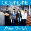 OCEANLANE Shine On Me