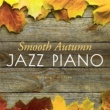 Relaxing Piano Crew Smooth Autumn Jazz Piano
