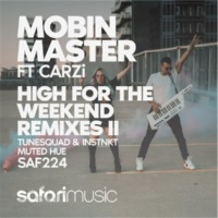 Mobin Master High For The Weekend (Remixes 2) [feat. CARZi]
