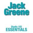 Jack Greene Jack Greene: Suite 102 Essentials