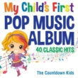 The Countdown Kids My Child's First Pop Music Album: 40 Classic Hits