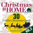 The Countdown Kids Christmas at Home: 30 Toddler Christmas Carols, Vol. 2
