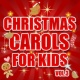 The Countdown Kids Christmas Carols for Kids, Vol. 3