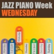 Various Artists JAZZ PIANO Week - WEDNESDAY