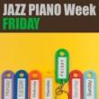 ジュニア・マンス JAZZ PIANO Week - FRIDAY