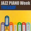 Various Artists JAZZ PIANO Week - TUESDAY