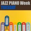 ジュニア・マンス JAZZ PIANO Week - TUESDAY