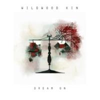 Wildwood Kin Dream On