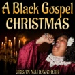 Urban Nation Choir A Black Gospel Christmas