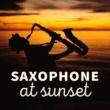 Various Artists Saxophone at Sunset