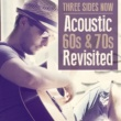 Three Sides Now Acoustic 60's & 70's Revisited