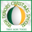 Three More Tenors Irish Tenors Christmas Special