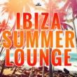 Various Artists Ibiza Summer Lounge