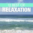Various Artists 12 Best of Relaxation