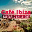 Various Artists Café Ibiza: Balearic Chill-Out
