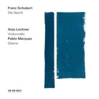 アニヤ・レヒナー/パブロ・マルケス Schubert: Die Nacht