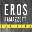Eros Ramazzotti Hay Vida