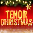 Three More Tenors Tenor Christmas: 30 Greatest Holiday Favorites in Classical