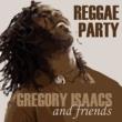Various Artists Gregory Isaac & Friends: Reggae Party
