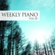 Weekly Piano 愛の祈り (feat. 深見真帆)